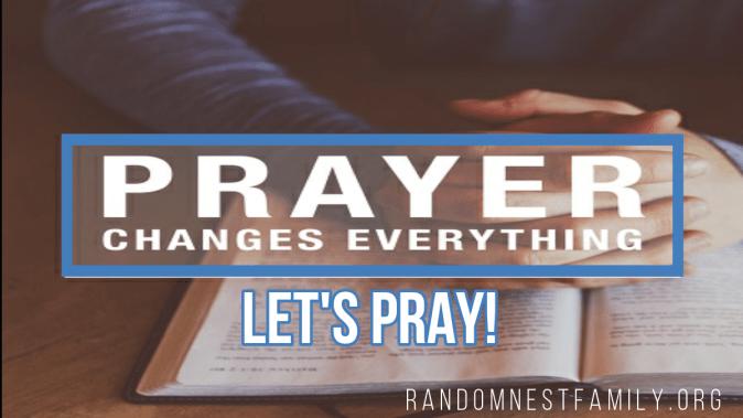 Prayer and Salvation _prayer changes everything @randomnestfamily.org