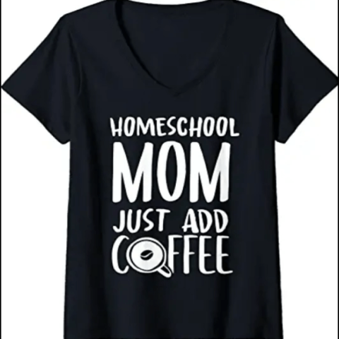 homeschool mom just add coffee t-shirt