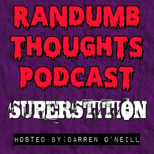Randumb Thoughts Podcast - Episode #13 - Superstition
