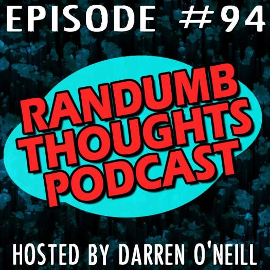 Randumb Thoughts Podcast - Episode #94 - Culture War Of Words