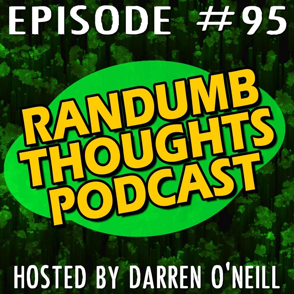 Randumb Thoughts Podcast - Episode #94 - Law And Order