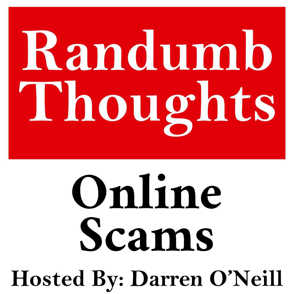 Randumb Thoughts Podcast #149 - Online Scams