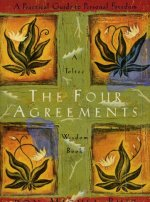 Don Miguel Ruiz – The Four Agreements
