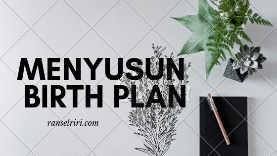 Menyusun birth plan - ranselriri