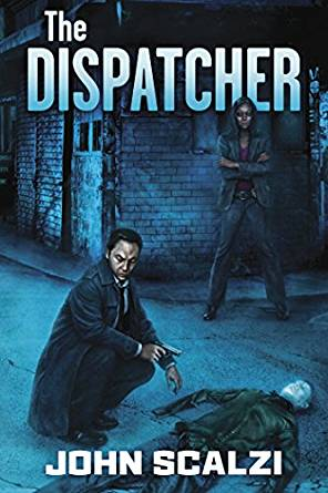 John Scalzi: The Dispatcher