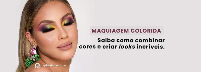 Maquiagem colorida saiba como combinar cores e criar looks incríveis.