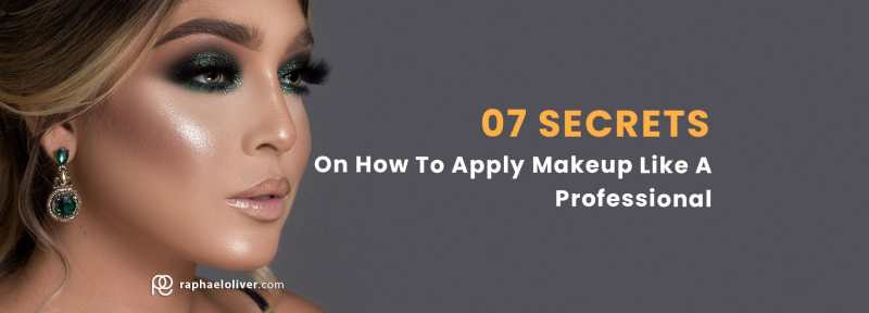 how to apply professional makeup step by step - Raphael Oliver