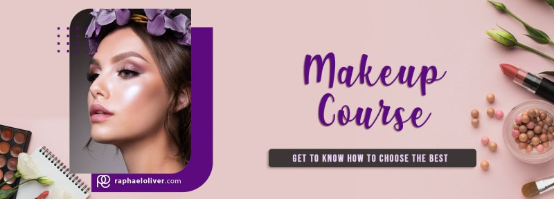 How to chose the best makeup course - Raphael Oliver