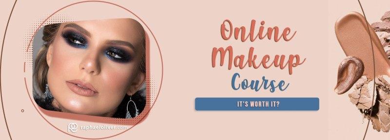 Is Online Makeup Course Worth It? - Raphael Oliver