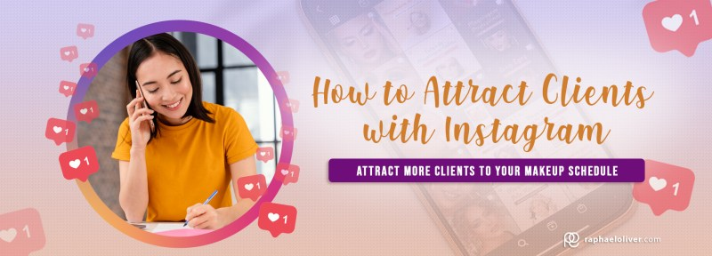 Makeup Artist: How to Attract Makeup Clients with Instagram - Raphael Oliver