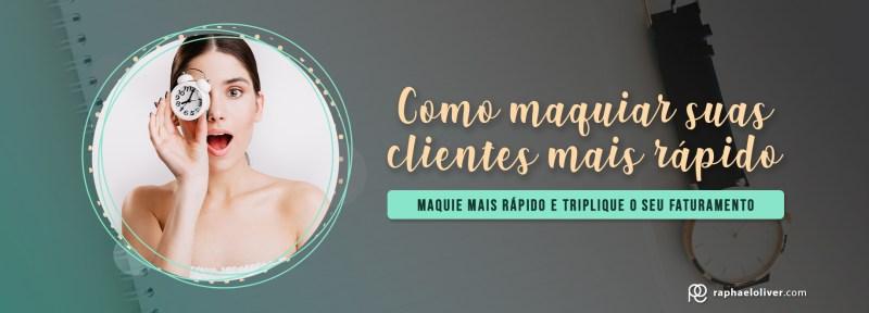 Maquiador: Como maquiar suas clientes mais rápido - Raphael Oliver