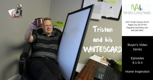 Tristan and his WHITEBOARD - Home Inspection