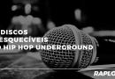 10 Projetos Inesquecíveis do Hip Hop Underground