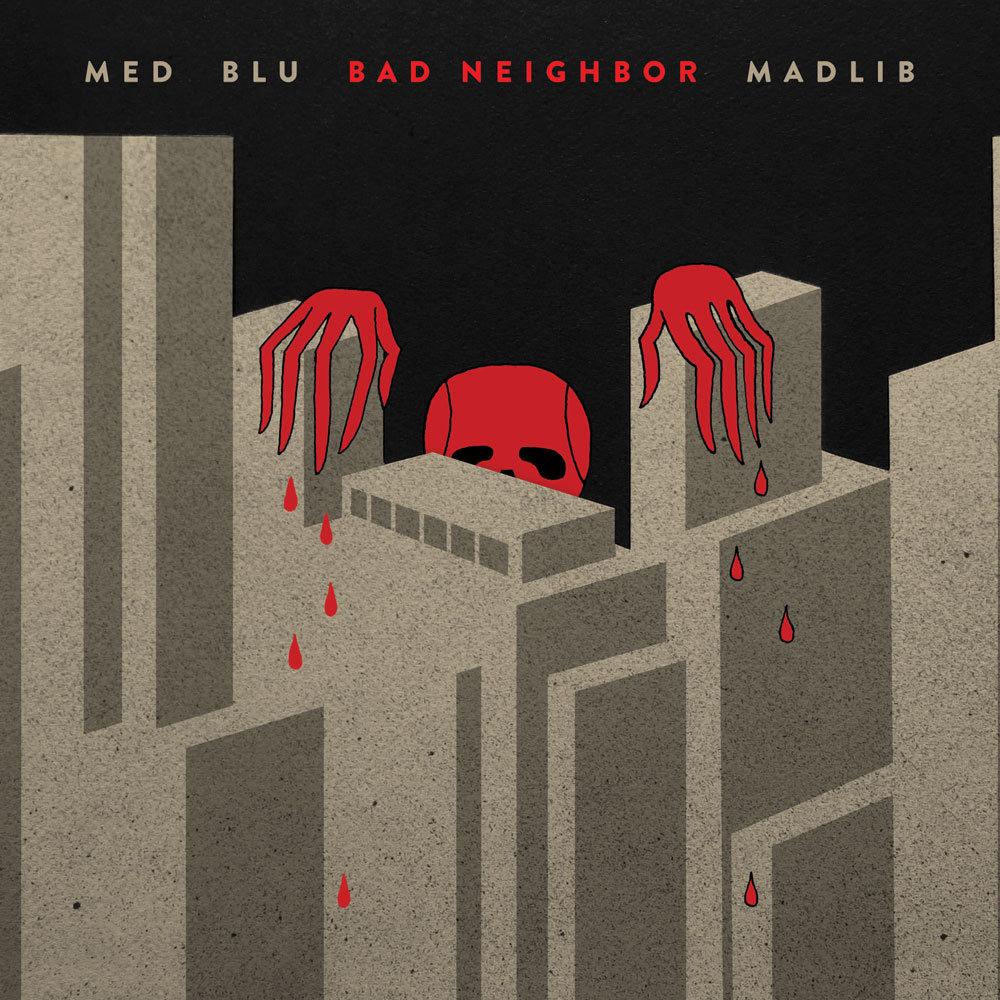 Madlib, MED & Blu - Bad Neighbor