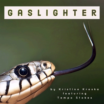 "[NEW MUSIC] Kristine Kreska – ""Gaslight"" ft Tempo Stokes  