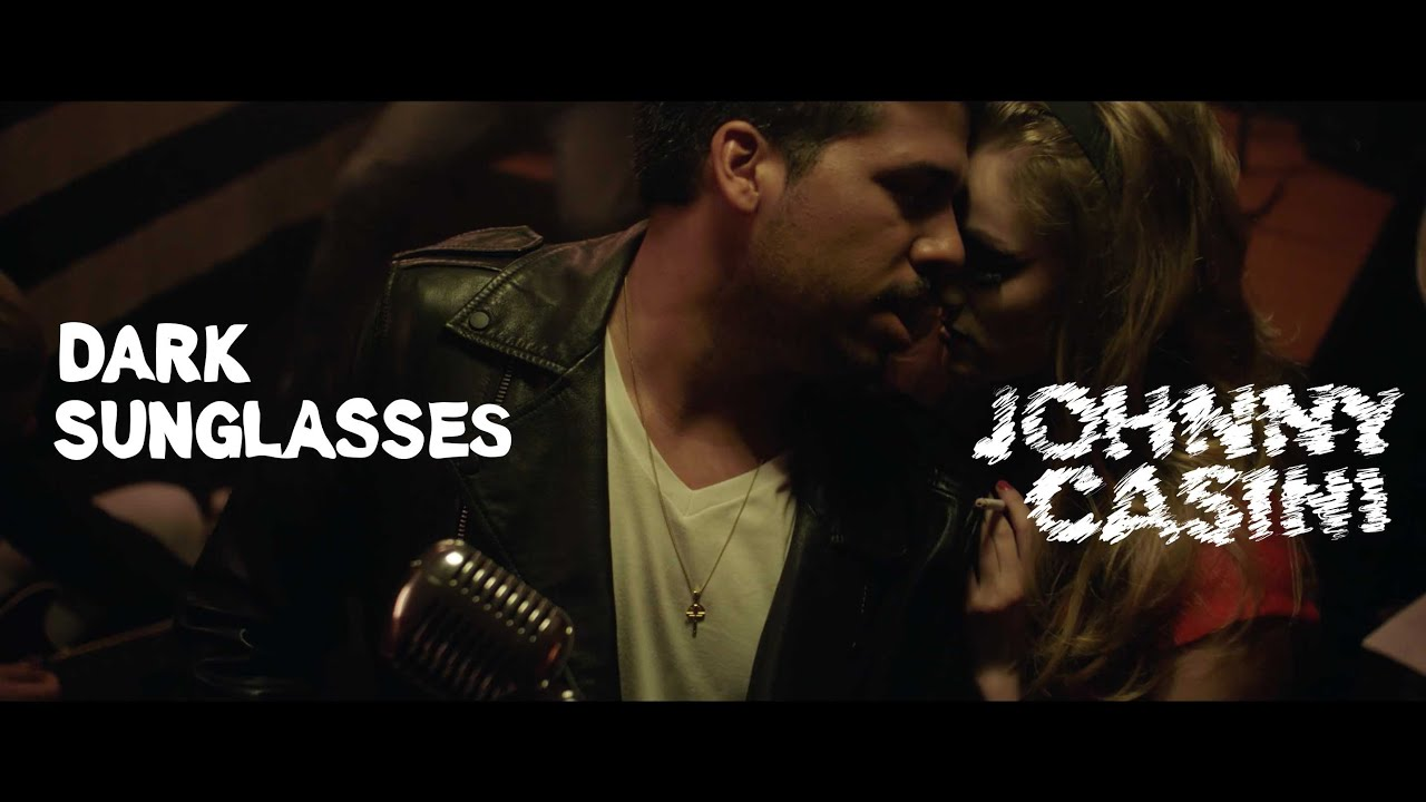 [Video] Johnny Casini – Dark Sunglasses @JohnnyCasini
