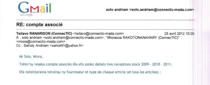 RANARISON Tsilavo reconnait le 25 avril 2012 par email que la société EMERGENT a envoyé pour 1.361.125 USD et 297.032 euros de matériels à la société CONNECTIC