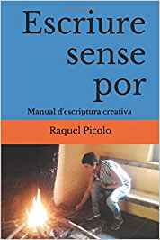 Escriure sense por. Manual d'escriptura creatva. Raquel Picolo