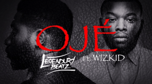 LEGENDURY BEATZ FT. WIZKID - OJE