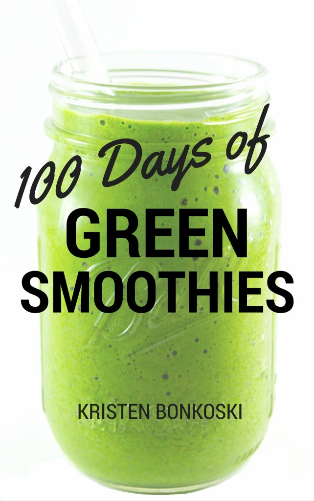 100 Days of Green Smoothies: Simple Recipes for Weight Loss, Detox, & Better Health!