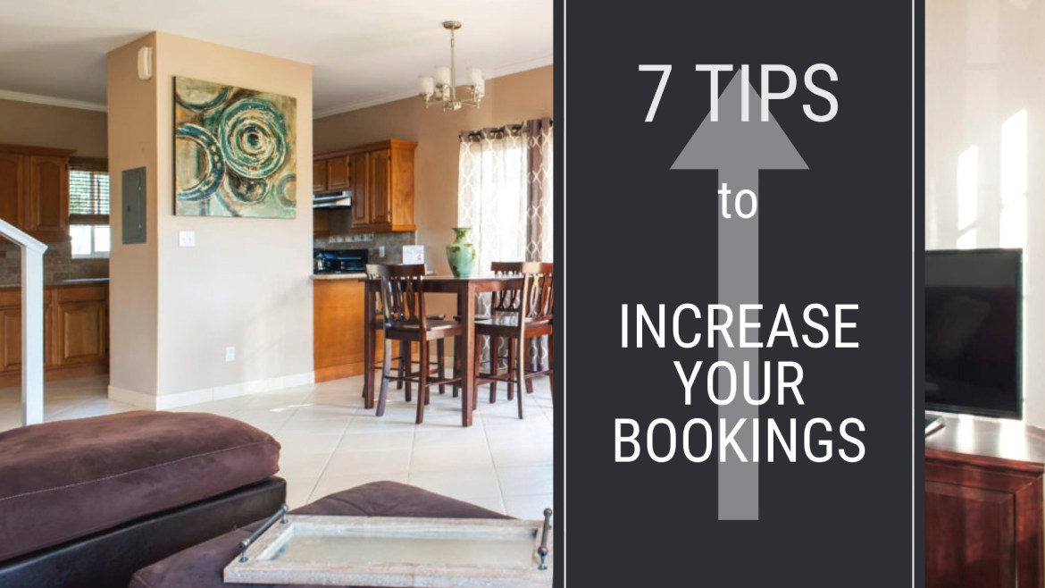 7 TIPS to Increase your Vacation Rental Property Bookings