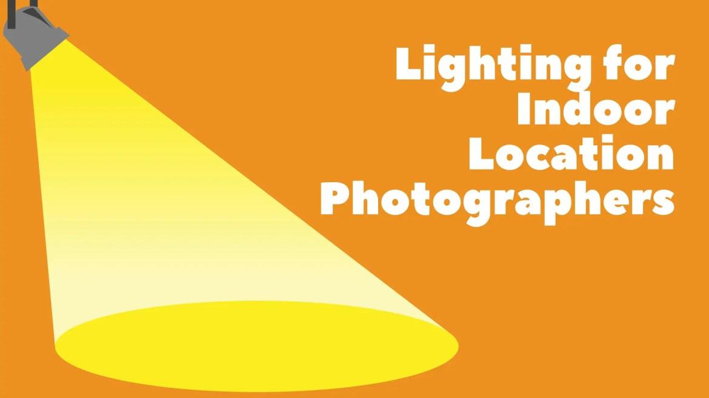 Lighting for Indoor location photographers