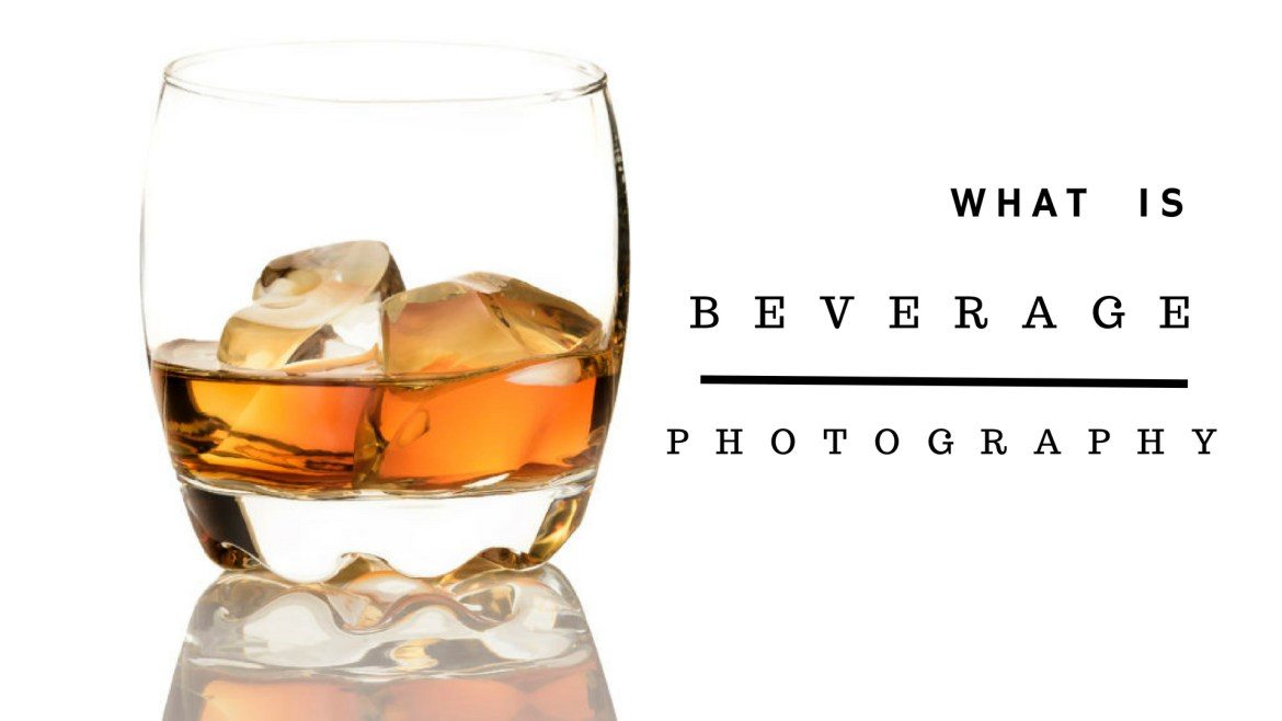 What is Beverage Photography?