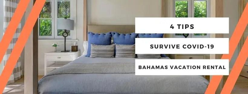 4 tips to Surviving covid-19 Bahamian Vacation Rental