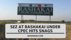 SEZ at Rashakai under CPEC hits Snags