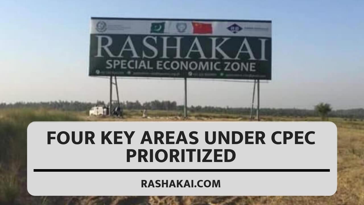 Four key areas under CPEC prioritized (Rashakai)