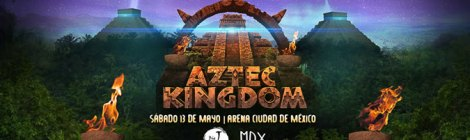 Conoce el Line Up completo de Aztec Kingdom