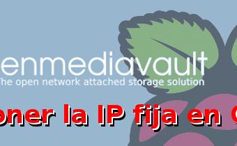 Poner la IP fija en OMV