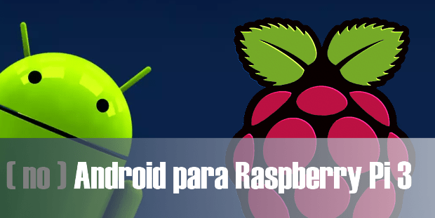 Android para Raspberry Pi 3