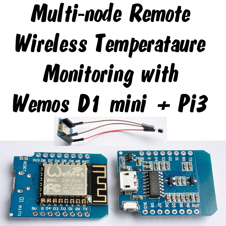 Wireless Remote Sensing With Wemos D1 Mini Arduino Ide Raspberry Pi And Lig D Web Server