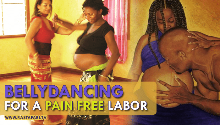 belly-dancing-pain-free-labor-rastafari-tv