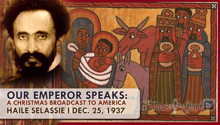 1937, Dec. 25: H.I.M. Haile Selassie Christmas Broadcast to America –  RasTafari TV™ | 24/7 Strictly Conscious Multimedia Network