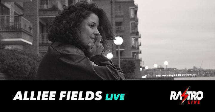 Alliee Fields (LIVE) x Rastro Live poster