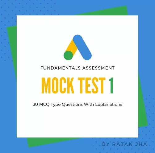 Google Ads Fundamentals Mock Test 1