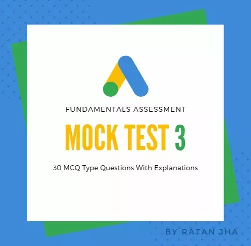 Google Ads Fundamentals Mock Test 3