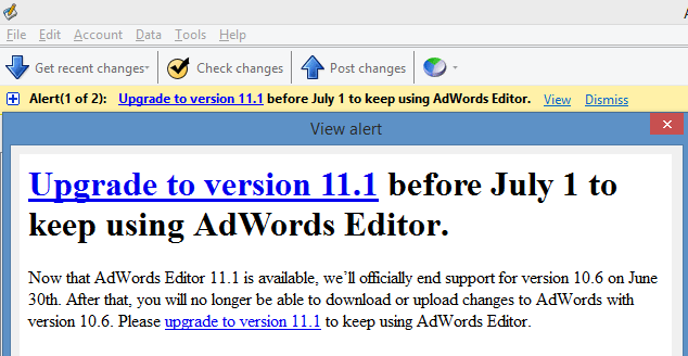 Time to Upgrade to AdWords Editor 11.1. Support for 10.6 ends on 30th June