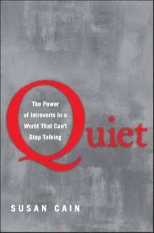 Quiet: The Power of Introverts in a World That Can't Stop ...
