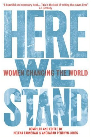 Here We Stand- Women Changing... by Helena Earnshaw