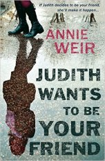 Judith Wants to Be Your Friend by Annie Weir