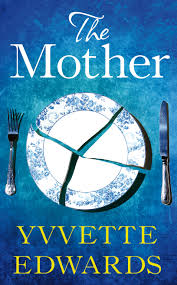 The Mother by Yvette Edwards