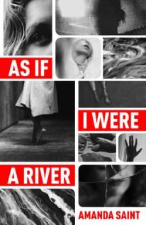 As If I Were A River by Amanda Saint