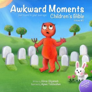 Awkward-Moments-Not-Found-In-Your-Average-Childrens-Bible-Vol-2-Dont-blame-us-its-in-the-Bible-Volume-2-0