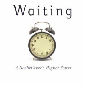 Waiting-A-Nonbelievers-Higher-Power-0