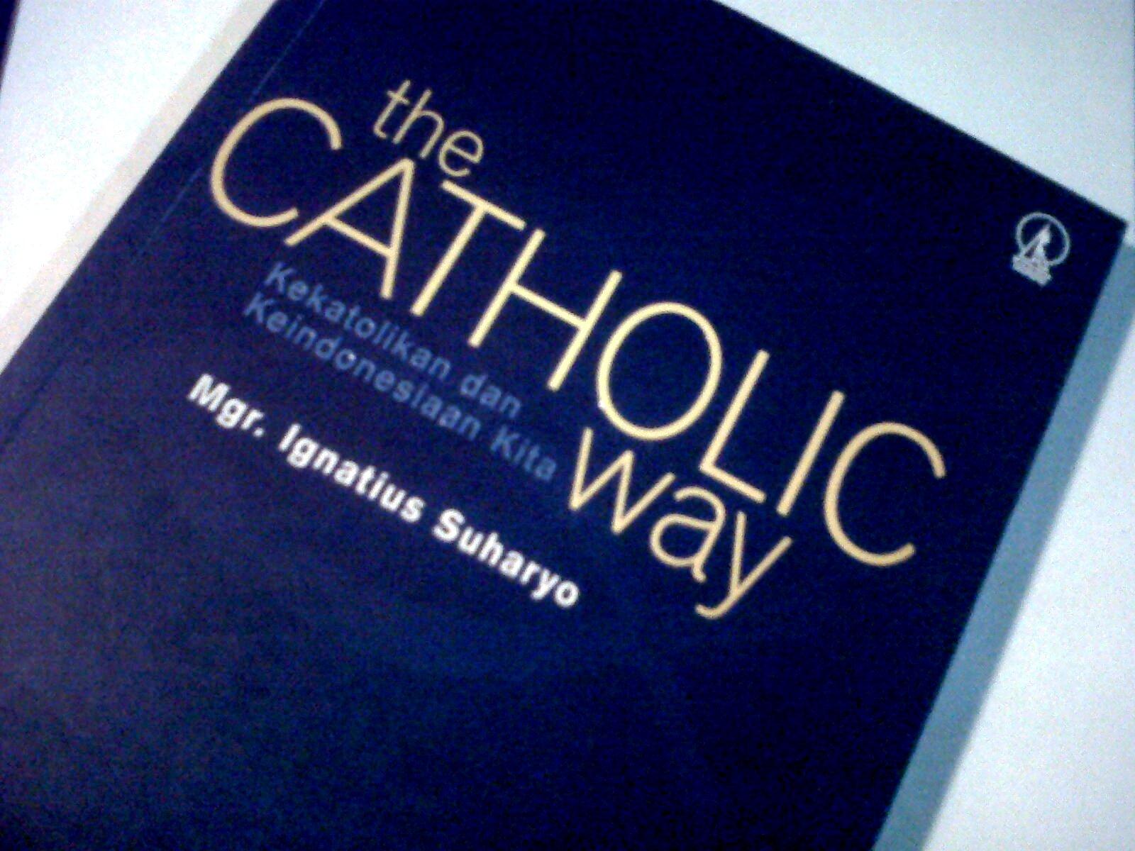 The Catholic Way Kekatolikan Dan Keindonesiaan Kita Fiat