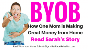 BYOB - How One Mom is Making Great Money from Home