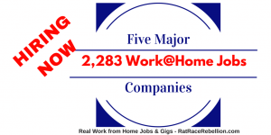 2,283 Work from Home Jobs with 5 MAJOR Companies – OPEN NOW